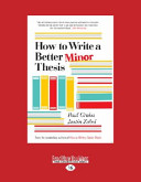 How To Write A Better Minor Thesis Large Print 16pt