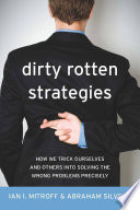 Dirty Rotten Strategies