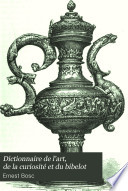 Dictionnaire de l art  de la curiosit   et du bibelot