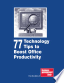 77 Technology Tips to Boost Office Productivity