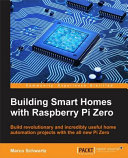 Building Smart Homes with Raspberry Pi Zero