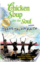 Chicken Soup for the Soul Presents Teens Talkin  Faith