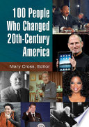 100 People Who Changed 20th Century America  2 volumes