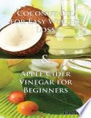 Coconut Oil for Easy Weight Loss   Apple Cider Vinegar for Beginners