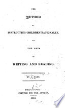 The Method of Instructing Children Rationally in the Arts of Writing and Reading