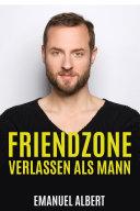 Friendzone verlassen als Mann