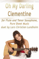 download ebook oh my darling clementine for flute and tenor saxophone, pure sheet music duet by lars christian lundholm pdf epub