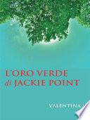 L oro verde di Jackie Point