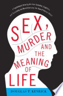 Sex  Murder  and the Meaning of Life