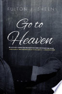 Go to Heaven Hears So Often The Expression Go To