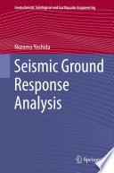 Seismic Ground Response Analysis