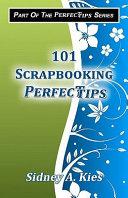 101 Scrapbooking Perfectips