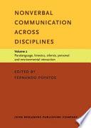 Nonverbal Communication Across Disciplines  Paralanguage  kinesics  silence  personal and environmental interaction