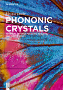 Phononic Crystals: Artificial Crystals for Sonic, Acoustic, and Elastic Waves