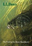L L  Bean Fly Fishing for Bass Handbook