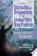 Spirituality and Religiousness and Alcohol Other Drug Problems