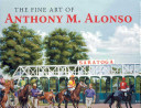 The Fine Art Of Anthony M Alonso