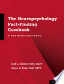 The Neuropsychology Fact Finding Casebook