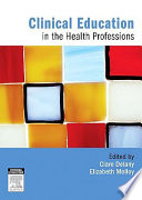 Clinical Education In The Health Professions : and barriers to learning and teaching. designed to...