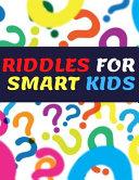 Riddles For Smart Kids