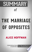 Summary of The Marriage of Opposites by Alice Hoffman   Conversation Starters