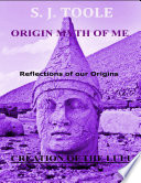 Origin Myth of Me  Reflections of Our Origins Creation of the Lulu