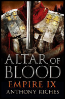 Altar Of Blood: Empire IX : no sooner returned to rome than they...