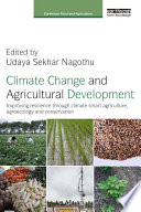 Climate Change And Agricultural Development : variability) and food security. feeding nine billion people...