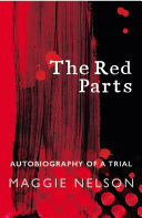 The Red Parts The Guardian Maggie Nelson S Short Singular