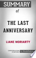 Summary of The Last Anniversary by Liane Moriarty   Conversation Starters