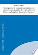 Strategieeinsatz, erzeugte Information und Informationsnutzung bei der Exploration und Steuerung komplexer dynamischer Systeme