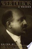 W  E  B  Du Bois  A Reader