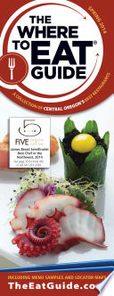 Where to Eat Guide Central Oregon   Spring Issue 2014