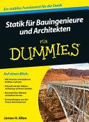 Statik für Bauingenieure und Architekten für Dummies