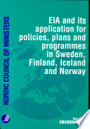 EIA and Its Application for Policies, Plans and Programmes in Sweden, Finland, Iceland and Norway