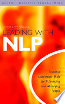 Leading With Nlp Essential Leadership Skills For Influencing And Managing People
