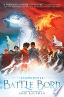 Elementals  Battle Born Book PDF