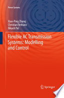 Flexible AC Transmission Systems  Modelling and Control