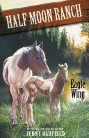 Horses Of Half Moon Ranch  Eagle Wing