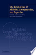 The Psychology of Abilities  Competencies  and Expertise