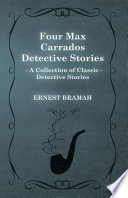 Four Max Carrados Detective Stories  A Collection of Classic Detective Stories