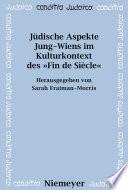 Jüdische Aspekte Jung-Wiens im Kulturkontext des »Fin de Siècle«