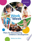 Week by Week: Plans for Documenting Children's Development Edition Helps Pre Service And In Service Teachers