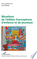 Situations de l   dition francophone d enfance et de jeunesse