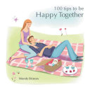 100 Tips to Be Happy Together