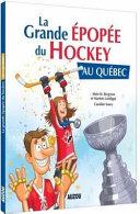 La grande épopée du hockey au Québec