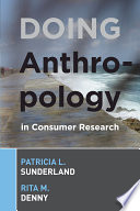 Doing Anthropology in Consumer Research