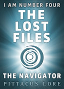 I Am Number Four  The Lost Files  The Navigator The Two Loric Spaceships Who Escaped To Earth