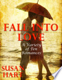 Fall Into Love  A Variety of Ten Romances