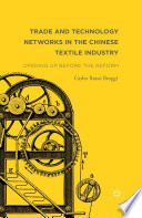 Trade and Technology Networks in the Chinese Textile Industry